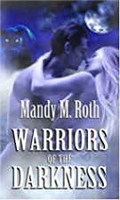 Warriors of the Darkness by Mandy M. Roth