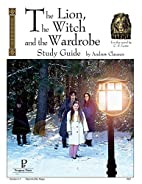 The Lion, Witch & Wardrobe Study Guide by…