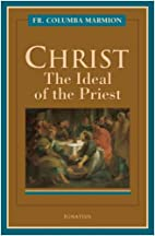 Christ: The Ideal of the Priest by Columba…