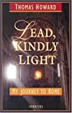 Howard, Thomas: Lead, Kindly Light: My Journey To Rome