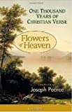 Pearce, Joseph: Flowers of Heaven: 1000 Years Of Christian Verse