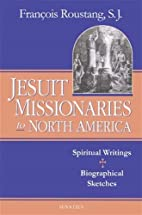 The Jesuit Missionaries to North America:…