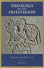 Theology of the Priesthood by Jean Galot
