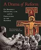 Groeschel, Benedict J.: A Drama of Reform