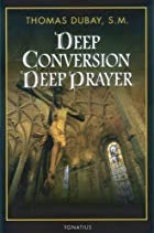 Deep Conversion/ Deep Prayer by Thomas Dubay