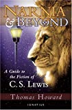 Howard, Thomas: Narnia And Beyond: A Guide to the Fiction of C. S. Lewis