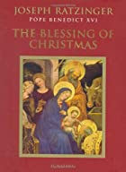The Blessing of Christmas: Meditations for…