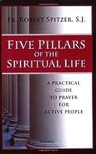 Five Pillars of the Spiritual Life: A…