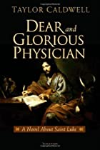 Dear and Glorious Physician by Taylor…