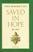 Saved in Hope: Spe Salvi by Pope Benedict…