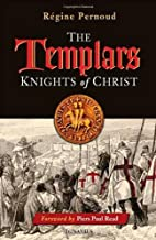 The Templars: Knights of Christ by Régine…