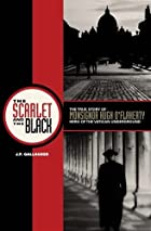 The Scarlet and the Black: The True Story of&hellip;
