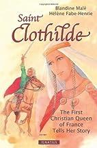 Saint Clothilde: The First Christian Queen…