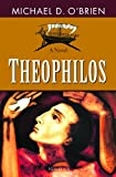 Michael O'Brien: Theophilos: A Novel