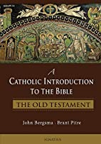 A Catholic Introduction to the Bible: The…