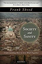 Society and sanity by F. J. Sheed