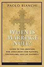 When Is Marriage Null?: Guide to the Grounds…