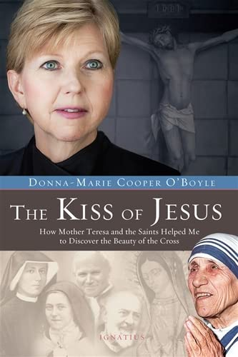 the-kiss-of-jesus-how-mother-teresa-and-the-saints-helped-me-to-discover-the-beauty-of-the-cross