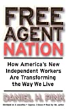 Pink, Daniel H.: Free Agent Nation: How America's New Independent Workers Are Transforming the Way We Live