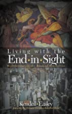 Living With the End in Sight: Meditations on…