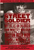 Karas, Phyllis: Street Solidier: My Life as an Enforcer for Whitey Bulger and the Boston Irish Mob