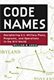 Arkin, William M.: Code Names: Deciphering US Military Plans, Programs, And Operations In The 9/11 World
