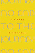 No End to the Journey: A Novel by S. Shankar