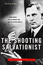 The Shooting Salvationist: J. Frank Norris…