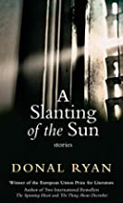 A Slanting of the Sun: Stories by Donal Ryan