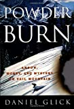 Glick, Daniel: Powder Burn: Arson, Money, and Mystery on Vail Mountain