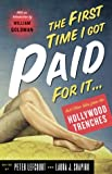 The First Time I Got Paid for It Writers Tales from the Hollywood Trenches