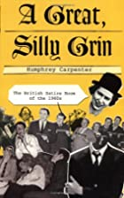 A Great, Silly Grin: The British Satire Boom…