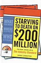 Starving to Death on $200 Million by James…