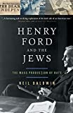 Baldwin, Neil: Henry Ford and the Jews: The Mass Production of Hate