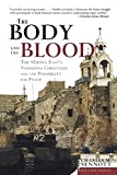 Sennott, Charles M.: The Body and the Blood: The Middle East&#39;s Vanishing Christians and the Possibility for Peace