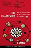 Blustein, Paul: The Chastening: Inside the Crisis That Rocked the Global Financial System and Humbled the Imf