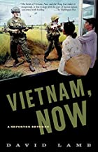 Vietnam, Now: A Reporter Returns by David…