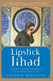 Moaveni, Azadeh: Lipstick Jihad: A Memoir of Growing Up Iranian in America and American in Iran