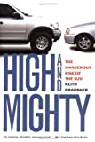 Bradsher, Keith: High and Mighty: The Dangerous Rise of the Suv