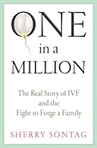 One in a Million: The Real Story of IVF and…
