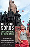 Soros, George: Underwriting Democracy: Encouraging Free Enterpirse And Democratic Reform Among the Soviets and in Eastern Europe