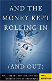 Paul Blustein: And the Money Kept Rolling In (and Out): Wall Street, the IMF, and the Bankrupting of Argentina