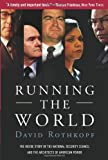 Rothkopf, David: Running The World: the Inside Story of the National Security Council and the ARchitects of American Power