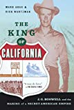 Arax, Mark: The King Of California: J. G. Boswell and the Making of a Secret American Empire