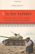 I Is for Infidel: From Holy War to Holy…