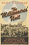 Wortman, Marc: The Millionaire's Unit: The Aristocratic Flyboys who Fought the Great War and Invented American Air Power