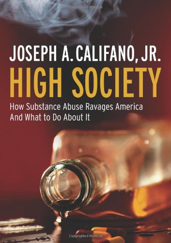 high-society-how-substance-abuse-ravages-america-and-what-to-do-about-it