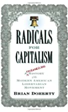 Radicals for Capitalism: A Freewheeling…