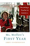 Abby Goodnough: Ms. Moffett's First Year: Becoming a Teacher in America