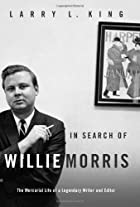 In Search of Willie Morris: The Mercurial…